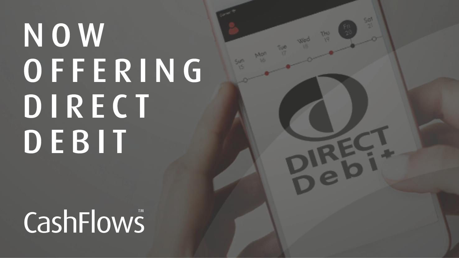 CashFlows: Now Offering Direct Debit